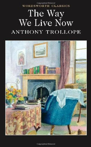 22. The Way We Live Now by Anthony Trollope (1875)