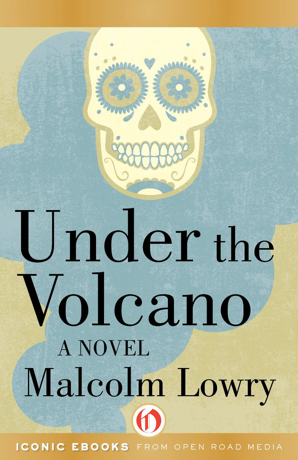 68. Under the Volcano by Malcolm Lowry (1947)