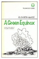 1973 - The Green Equinox by Elizabeth Mavor (Published by Michael Joseph)
