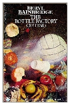 1974 - The Bottle Factory Outing by Beryl Bainbridge (Published by Duckworth)