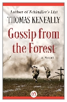 1975 - Gossip from the Forest by Thomas Keneally (Published by Collins)
