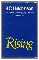 1976 - Rising by R. C. Hutchinson (Published by Michael Joseph)