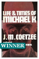 1983 Winner - Life & Times of Michael K by J. M. Coetzee (Published by Secker & Warburg)