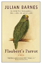 1984 - Flaubert's Parrot by Julian Barnes (Published by Jonathan Cape)