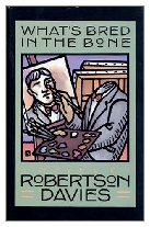 1986 - What's Bred in the Bone by Robertson Davies (Published by Viking)