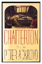 1987 - Chatterton by Peter Ackroyd (Published by Hamish Hamilton)