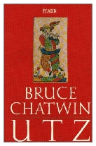 1988 - Utz by Bruce Chatwin (Published by Jonathan Cape)