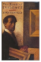 1989 - The Book of Evidence by John Banville (Published by Secker & Warburg)