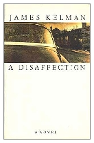 1989 - A Disaffection by James Kelman (Published by Secker & Warburg)