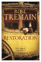 1989 - Restoration by Rose Tremain (Published by Hamish Hamilton)