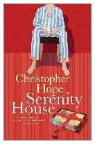 1992 - Serenity House by Christopher Hope (Published by Macmillan)