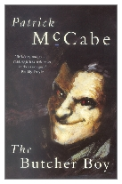 1992 - The Butcher Boy by Patrick McCabe (Published by Picador)