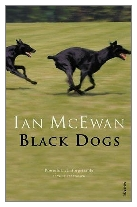 1992 - Black Dogs by Ian McEwan (Published by Jonathan Cape)