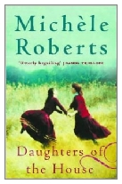 1992 - Daughters of the House by Michèle Roberts (Published by Virago)