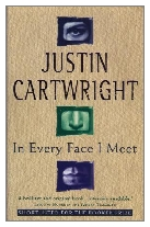 1995 - In Every Face I Meet by Justin Cartwright (Published by Sceptre)