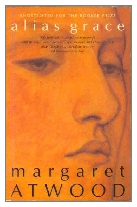 1996 - Alias Grace by Margaret Atwood (Published by Bloomsbury)