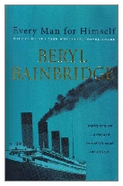 1996 - Every Man for Himself by Beryl Bainbridge (Published by Duckworth)