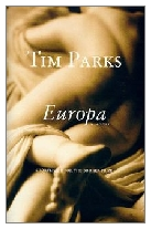 1997 - Europa by Tim Parks (Published by Secker & Warburg)
