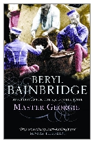 1998 - Master Georgie by Beryl Bainbridge (Published by Duckworth)