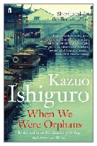 2000 - When We Were Orphans by Kazuo Ishiguro (Published by Faber & Faber)