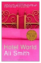 2001 - Hotel World by Ali Smith (Published by Hamish Hamilton)