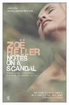 2003 - Notes on a Scandal by Zoë Heller (Published by Viking)