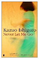 2005 - Never Let Me Go by Kazuo Ishiguro (Published by Faber & Faber)