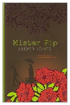 2007 - Mister Pip by Lloyd Jones (Published by John Murray)