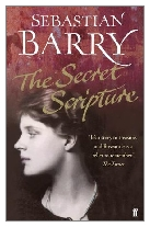 2008 - The Secret Scripture by Sebastian Barry (Published by Faber & Faber)