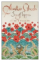 2008 - Sea of Poppies by Amitav Ghosh (Published by John Murray)