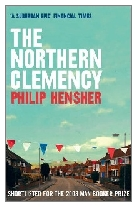 2008 - The Northern Clemency by Philip Hensher (Published by Fourth Estate)