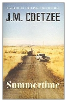 2009 - Summertime by J. M. Coetzee (Published by Harvill Secker)