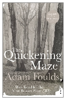 2009 - The Quickening Maze by Adam Foulds (Published by Jonathan Cape)