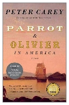 2010 - Parrot and Olivier in America by Peter Carey (Published by Faber & Faber)