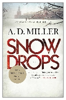 2011 - Snowdrops by A. D. Miller (Published by Atlantic Books)