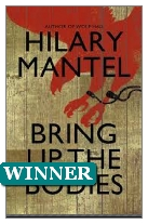 2012 Winner - Bring Up the Bodies by Hilary Mantel (Published by Fourth Estate)