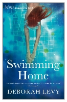 2012 - Swimming Home by Deborah Levy (Published by Faber & Faber)