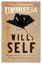 2012 - Umbrella by Will Self (Published by Bloomsbury)