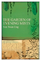 2012 - The Garden of Evening Mists by Tan Twan Eng (Published by Myrmidon Books)