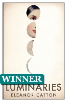 2013 Winner - The Luminaries by Eleanor Catton (Published by Granta)