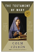2013 - The Testament of Mary by Colm Tóibín (Published by Viking)