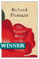 2014 Winner - The Narrow Road to the Deep North by Richard Flanagan (Published by Chatto & Windus)