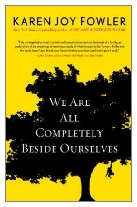2014 - We Are All Completely Beside Ourselves by Karen Joy Fowler (Published by Serpent's Tail)