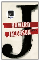 2014 - J by Howard Jacobson (Published by Jonathan Cape)