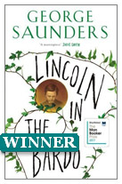 2017 Winner - Lincoln in the Bardo by George Saunders (Bloomsbury); Home Fire by Kamila Shamsie (Bloomsbury)