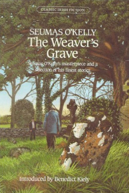 No.30 The Weaver's Grave by Seumas O'Kelly