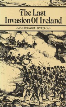 No.44 The Last Invasion of Ireland by Richard Hayes