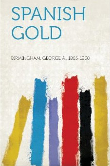 No.46 Spanish Gold by G.A. Birmingham