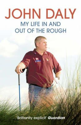 Daly, John - John Daly: My Life in and Out of the Rough - 9780007229024 - 9780007229024