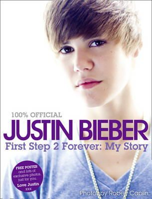 Justin Bieber - FIRST STEP 2 FOREVER: My Story - 9780007395934 - KTJ0025445
